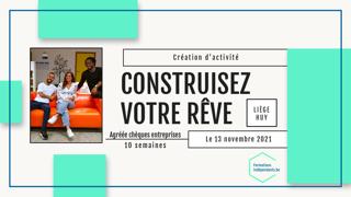 Construisez votre rêve à LIEGE ( 4 éme édition 2021) <br> 10 jours / 10 RDV